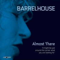 Almost There | Barrelhouse