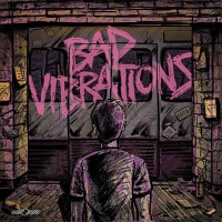 Bad Vibrations | A Day To Remember