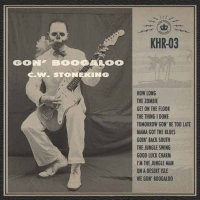 Gon' Boogaloo (Lp) | C.W. Stoneking