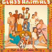 How To Be A Human Being | Glass Animals