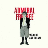 Wake Up And Dream (Lp) | Admiral Freebee