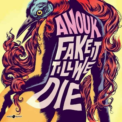 Anouk | Fake It Till We Die